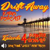 DRIFT AWAY Radio Show - Episode 4 - PainterDonald