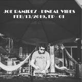 Joe Ramirez - Pineal Vibes Feb-13 2018