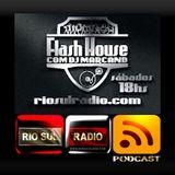 Podcast Rio Sul Radio Flash House 11-FEVEREIRO-2017