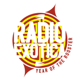 RADIO EXOTICA presents: Year Of The Rooster