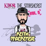 The Smashcast:  Episode 5 Ft. Keith MacKenzie