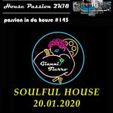 Passion In Da House #145 | soulful house |by Gianni Fierro|House Passion 2k18|20.01. 2020