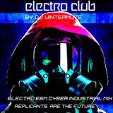 ELECTRO EBM CYBER INDUSTRIAL MIX - REPLICANTS ARE THE FUTURE by DJ WINTERMUTE