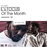 L's FOCUS Of The Month (2017, Apr - May)