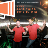 DJ's Klatsch und Klatsch // WE ALL LOVE 80's, 90's & 00's //Live mixtape