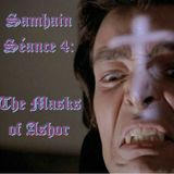 Samhain Séance 4 : The Masks of Ashor