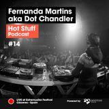 Hot Stuff 014 with Fernanda Martins aka Dot Chandler (Recorded at Extremusika, Caceres, Spain)