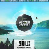 Zero Lux Live @ Center of Gravity Kelowna, BC