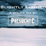 Slightly Lighted: A Spring Mix