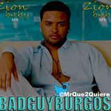 BADGUY BURGOS - Zion Baby Mix