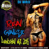 DJ WASS - REAL GYALIST_DANCEHALL MIX 2016