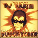 Bring on the dubcatcher ! Rizzla Sound Mixtape/ (Dj Vadim's dubcatcher vol 1. dancehall special)