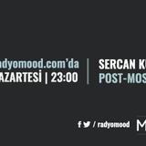Sercan Kule | Post-Most Mixtape (15.08.2016)