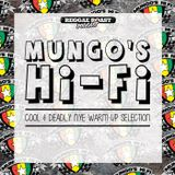 RR Podcast Volume 16: Mungo's Hi-Fi - Cool & Deadly NYE Warm-Up Selection!