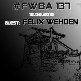 #FWBA 0137 - with Felix Wehden on Fnoob Techno Radio