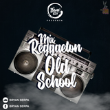 Mix Reggaeton Old School By Bryan Serpa