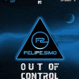 Out Of Control - Mixed by Felipe Simo Episode #2