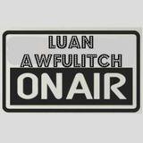 Luan Awfulitch On Air #034