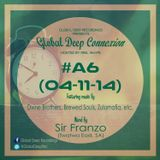 Global Deep Connexion #A6 (04-11-14) Mixed By: Sir Franzo (Twatwa, SA)