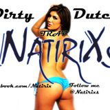 New 2012 Dirty dutch & TRAP (chill Mix)  Natirixs