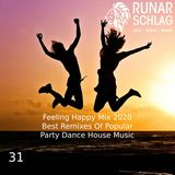 Runar Schlag ~ Feeling Happy Mix 2020 (Best Remixes Of Popular Party Dance House Music) #031