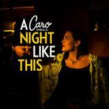 POVESTE CU CÂNTEC > Caro Emerald / A Night Like This (2009)