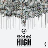 BlowMyHigh 6 by adroner