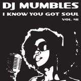 DJ Mumbles - I Know You Got Soul Vol. 41 (Soulful House)