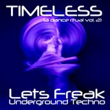 TIMELESS (a dance ritual) vol. 2 - Undeground TECHNO - by  dj pleiadian