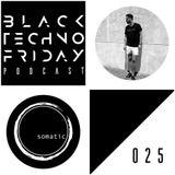Black TECHNO Friday Podcast #025 by Steve Pegram (Somatic Rec.)