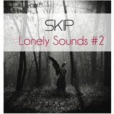 SKIP - LONELY SOUNDS #2