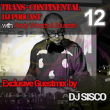 TRANS CONTINENTAL PODCAST 12 - Guestmix with DJ SISCO