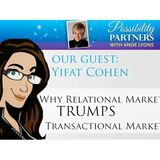 Yifat Cohen: Why Relational Marketing Trumps Transactional Marketing