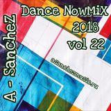 A-SancheZ - Dance NowMiX 2018 vol 22