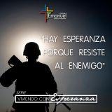 Hay esperanza porque resiste al enemigo - Pastor Enrique Strohschein