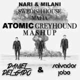 Swedish House Mafia vs Nari & Milani- Atomic Greyhound (Daniel Delgado & Salvador Jobe Mashup)