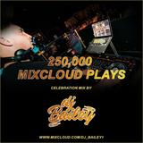 DJ BAILEY - 250,000 PLAYS MIX.