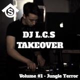 DJ L.C.S TAKEOVER Volume #1 - Jungle Terror