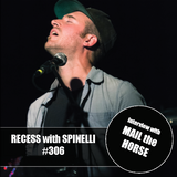 RECESS with SPINELLI #306, Mail the Horse