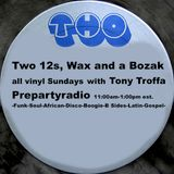 Two 12s Wax and a Bozak Show  1-1-17 Edition with Tony Troffa