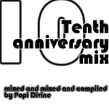 Tenth anniversary mix - mixed by Popi Divine