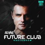 Future Club Radio Show #001 by SENNE