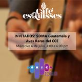 Café esQuisses #10: Sesiones De Micros Abiertos Guatemala y Aves Raras del CCE