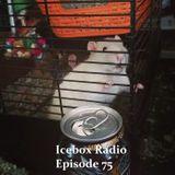 The Icebox Radio Podcast Episode 75