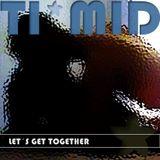 TI*MID Dj set LET´S GET TOGETHER 2014-10