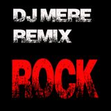 DJ MERE - ROCK REMIX
