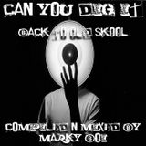Marky Boi - Can You Dig It (Back To Old Skool)