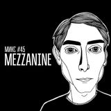 МИКС #45: MEZZANINE