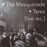 Terez - The Masquerade  [Live rec. at Moscow]
