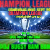 CHAMPION LEAGUE(dancehall mix) SEPT 2017